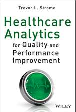 Healthcare Analytics for Quality and Performance Improvement