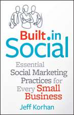Built–In Social: Essential Social Marketing Practices for Every Small Business