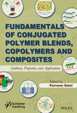 Fundamentals of Conjugated Polymer Blends, Copolymers and Composites: Synthesis, Properties, and Applications