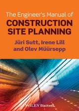 The Engineer′s Manual of Construction Site Planning