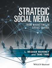 Strategic Social Media: From Marketing to Social Change