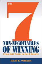The 7 Non–Negotiables of Winning: Tying Soft Traits to Hard Results