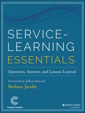 Service–Learning Essentials: Questions, Answers, and Lessons Learned
