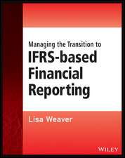 Managing the Transition to IFRS–Based Financial Reporting