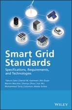 Smart Grid Standards: Specifications, Requirements, and Technologies