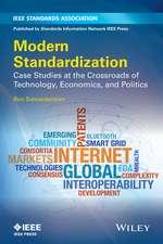 Modern Standardization: Case Studies at the Crossroads of Technology, Economics, and Politics