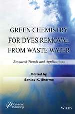 Green Chemistry for Dyes Removal from Waste Water: Research Trends and Applications