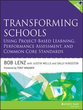 Transforming Schools Using Project–Based Learning, Performance Assessment, and Common Core Standards