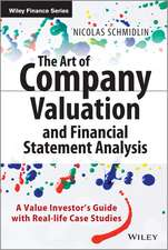 The Art of Company Valuation and Financial Statement Analysis: A Value Investor′s Guide with Real–life Case Studies