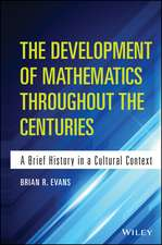 The Development of Mathematics Throughout the Centuries: A Brief History in a Cultural Context
