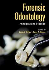Forensic Odontology: Principles and Practice