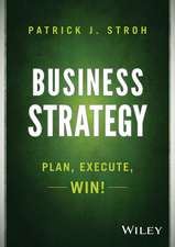 Business Strategy: Plan, Execute, Win!