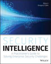 Security Intelligence: A Practitioner′s Guide to Solving Enterprise Security Challenges