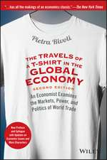 The Travels of a T–Shirt in the Global Economy: An Economist Examines the Markets, Power, and Politics of World Trade. New Preface and Epilogue with Updates on Economic Issues and Main Characters