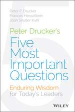 Peter Drucker′s Five Most Important Questions: Enduring Wisdom for Today′s Leaders
