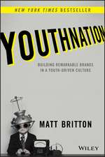 YouthNation: Building Remarkable Brands in a Youth–Driven Culture