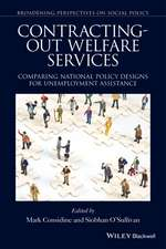 Contracting–out Welfare Services: Comparing National Policy Designs for Unemployment Assistance