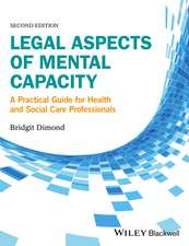 Legal Aspects of Mental Capacity: A Practical Guide for Health and Social Care Professionals