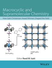Macrocyclic and Supramolecular Chemistry: How Izatt–Christensen Award Winners Shaped the Field