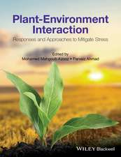 Plant–Environment Interaction: Responses and Approaches to Mitigate Stress