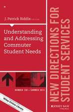 Understanding and Addressing Commuter Student Needs: New Directions for Student Services, Number 150