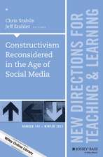Constructivism Reconsidered in the Age of Social Media: New Directions for Teaching and Learning, Number 144
