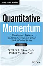 Quantitative Momentum: A Practitioner′s Guide to Building a Momentum–Based Stock Selection System