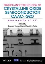 Physics and Technology of Crystalline Oxide Semiconductor CAAC–IGZO: Application to LSI