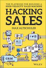 Hacking Sales: The Playbook for Building a High–Velocity Sales Machine
