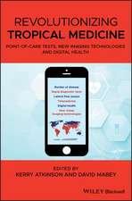 Revolutionizing Tropical Medicine: Point–of–Care Tests, New Imaging Technologies and Digital Health