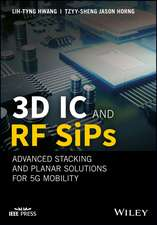3D IC and RF SiPs: Advanced Stacking and Planar Solutions for 5G Mobility