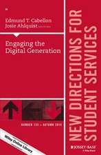 Engaging the Digital Generation: New Directions for Student Services, Number 155