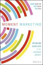 Moment Marketing: Optimizing Every Step of the Customer Journey
