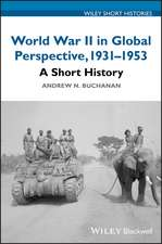 World War II in Global Perspective, 1931–1953: A Short History