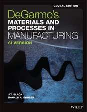 DeGarmo′s Materials and Processes in Manufacturing