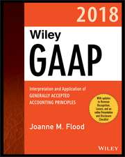 Wiley GAAP 2018: Interpretation and Application of Generally Accepted Accounting Principles