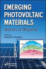 Emerging Photovoltaic Materials: Silicon & Beyond