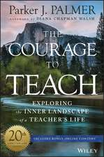The Courage to Teach: Exploring the Inner Landscape of a Teacher′s Life