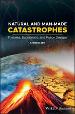 Natural and Man–Made Catastrophes: Theories, Economics, and Policy Designs