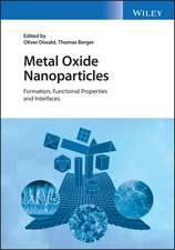 Metal Oxide Nanoparticles: Formation, Functional Properties and Interfaces