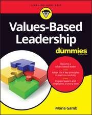 Values–Based Leadership For Dummies