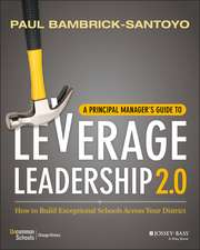 A Principal Manager′s Guide to Leverage Leadership: How to Build Exceptional Schools Across Your District