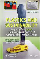 Plastics and Sustainability Grey is the New Green: Exploring the Nuances and Complexities of Modern Plastics
