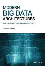 Modern Big Data Architectures: A Multi–Agent Systems Perspective