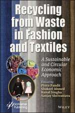 Recycling from Waste in Fashion and Textiles: A Sustainable and Circular Economic Approach