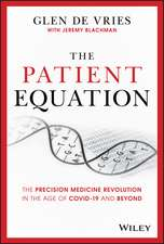 The Patient Equation: The Precision Medicine Revolution in the Age of COVID–19 and Beyond