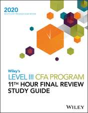Wiley′s Level III CFA Program 11th Hour Final Review Study Guide 2020