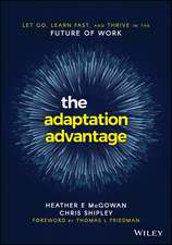 The Adaptation Advantage: Let Go, Learn Fast, and Thrive in the Future of Work