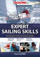 Expert Sailing Skills – No Nonsense Advice That Really Works