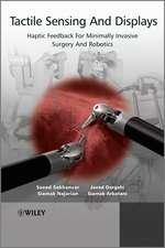 Tactile Sensing and Displays: Haptic Feedback for Minimally Invasive Surgery and Robotics